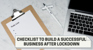 Checklist to build a successful Business after lockdown