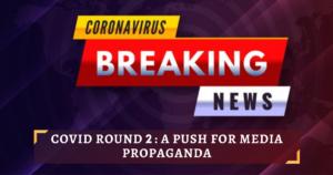 covid round 2 a push for media propaganda